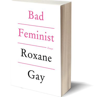 """Bad Feminist"" by Roxane Gay selected as the 2017 First Year Reading Experience"